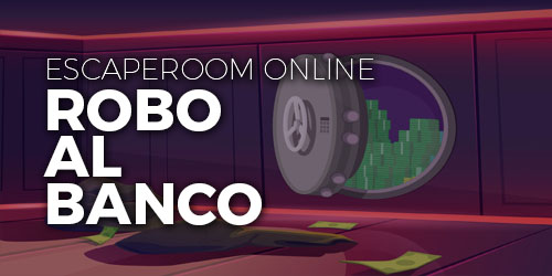 EscapeRoom - Robo al banco