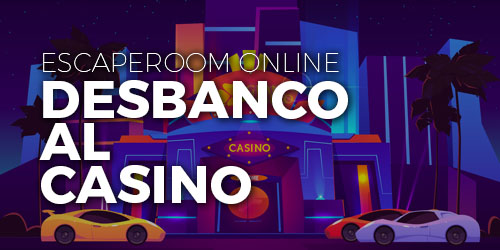 Desbanco al casino - Escape room online